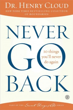 Never Go Back : 10 Things You'll Never Do Again