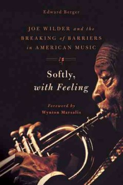 Softly, With Feeling : Joe Wilder and the Breaking of Barriers in American Music