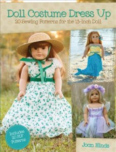 Doll Costume Dress Up : 20 Sewing Patterns for the 18-inch Doll