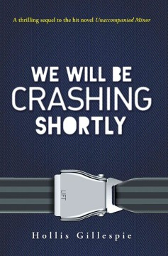 We will be crashing shortly /  Hollis Gillespie. - Hollis Gillespie.