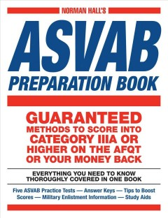 Norman Hall's Asvab Preparation Book : Everything You Need to Know Thoroughly Covered in One Book