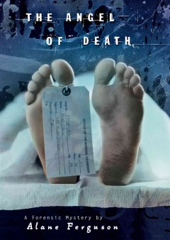 The angel of death : Forensic Mystery Series, Book 2. Alane Ferguson.