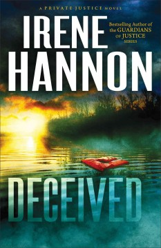 Deceived : Private Justice Series, Book 3. Irene Hannon.