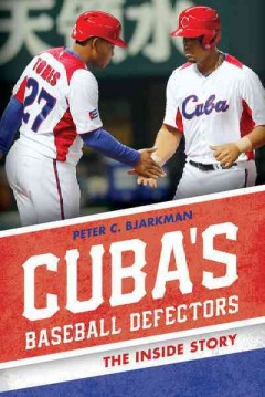 Cuba's Baseball Defectors : The Inside Story