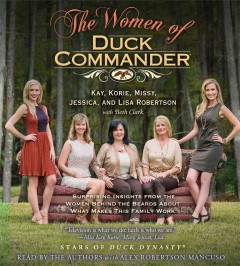 The women of Duck Commander Kay, Korie, Missy, Jessica, and Lisa Robertson with Beth Clark.