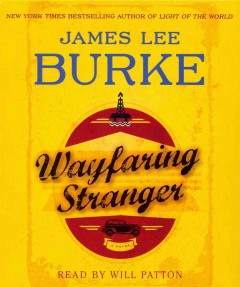 Wayfaring stranger : a novel - James Lee Burke.