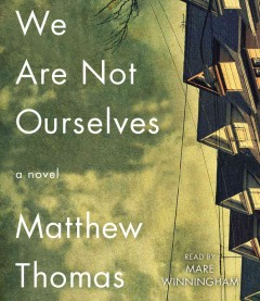We are not ourselves : a novel - Matthew Thomas.