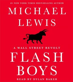 Flash boys a Wall Street revolt - Michael Lewis.