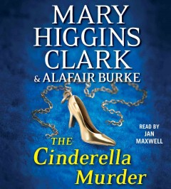 The Cinderella murder - Mary Higgins Clark & Alafair Burke.