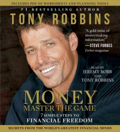Money, master the game : 7 simple steps to financial freedom / Tony Robbins. - Tony Robbins.