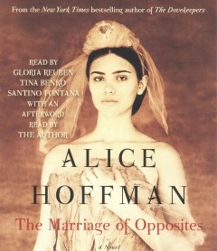The marriage of opposites : a novel / Alice Hoffman. - Alice Hoffman.
