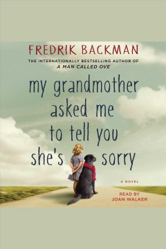 My grandmother asked me to tell you she's sorry /  Fredrik Backman. - Fredrik Backman.