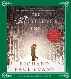 The Mistletoe Inn : a novel / Richard Paul Evans. - Richard Paul Evans.