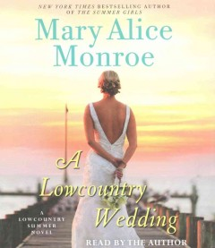A lowcountry wedding /  Mary Alice Monroe. - Mary Alice Monroe.