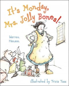 It's Monday, Mrs. Jolly Bones! - Warren Hanson ; illustrated by Tricia Tusa.