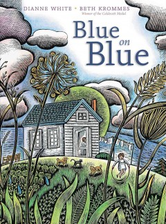 Blue on blue - Dianne White ; illustrated by Beth Krommes.