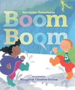 Boom boom - Sarvinder Naberhaus ; illustrated by Margaret Chodos-Irvine.