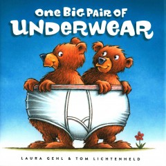 One big pair of underwear - Laura Gehl wrote the words ; Tom Lichtenheld made the pictures.
