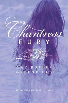 Chantress fury /  Amy Butler Greenfield. - Amy Butler Greenfield.