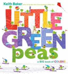 Little green peas : a big book of colors - Keith Baker.