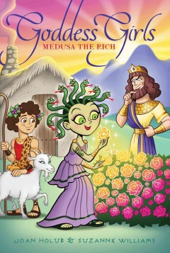 Medusa the rich /  Joan Holub & Suzanne Williams. - Joan Holub & Suzanne Williams.