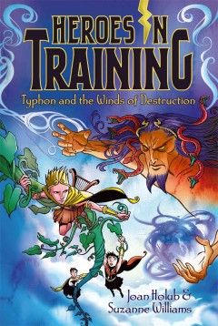 Typhon and the winds of destruction - Joan Holub and Suzanne Williams ; [illustrations by Craig Phillips].