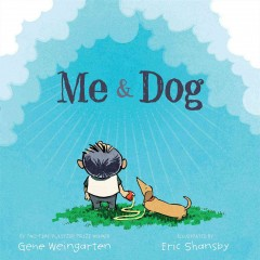 Me & dog - Gene Weingarten ; illustrated by Eric Shansby.