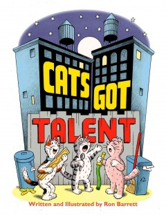 Cats got talent - written and illustrated by Ron Barrett.