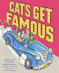 Cats get famous /  written and illustrated by Ron Barrett. - written and illustrated by Ron Barrett.