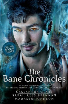The Bane chronicles - Cassandra Clare, Sarah Rees Brennan, Maureen Johnson.