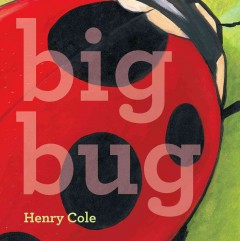 Big bug - by Henry Cole.