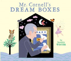 Mr. Cornell's dream boxes - Jeanette Winter.