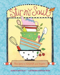 Stir My Soul : Recipes to Nourish and Inspire