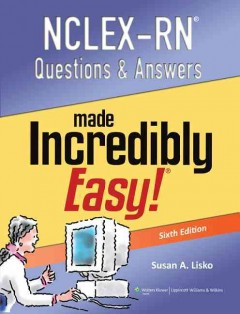 NCLEX-RN questions & answers made incredibly easy - Susan Lisko.