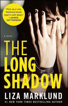 The long shadow : a novel - Liza Marklund ; [translation by Neil Smith].