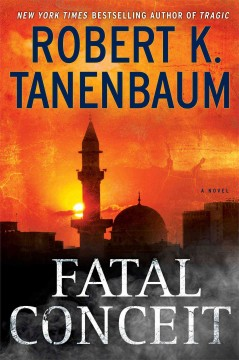 Fatal conceit : a novel - Robert K. Tanenbaum.