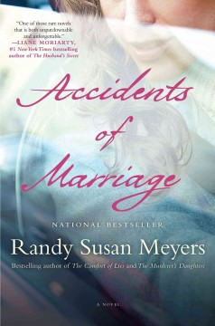 Accidents of marriage : a novel - Randy Susan Meyers.