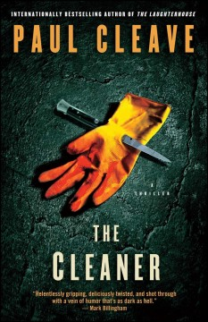The cleaner : a thriller / by Paul Cleave. - by Paul Cleave.