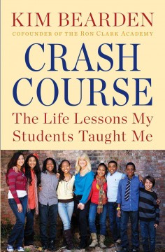 Crash course : the life lessons my students taught me - Kim Bearden.