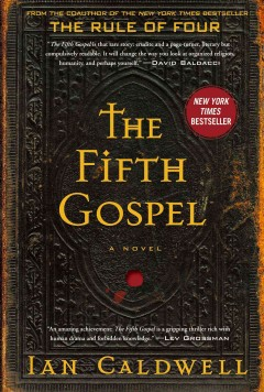 The fifth gospel : a novel / Ian Caldwell. - Ian Caldwell.