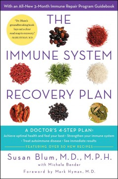 The immune system recovery plan : a doctor's 4-step program to treat autoimmune disease / Susan S. Blum ; with Michele Bender. - Susan S. Blum ; with Michele Bender.