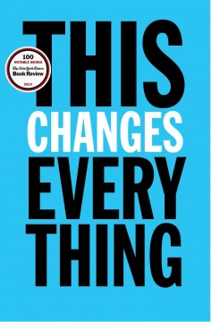 This changes everything : capitalism vs. the climate - Naomi Klein.