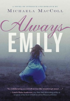 Always Emily : a novel of intrigue and romance - by Michaela MacColl.