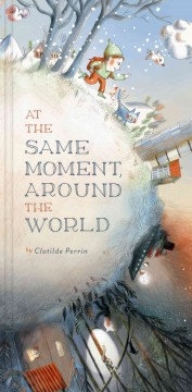 At the same moment, around the world - by Clotilde Perrin.