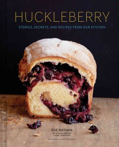 Huckleberry : Stories, Secrets, and Recipes from Our Kitchen