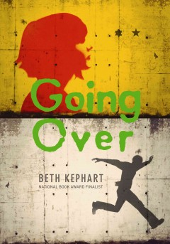 Going over - Beth Kephart.