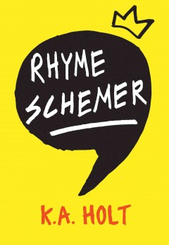 Rhyme schemer - K.A. Holt.
