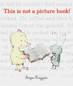This is not a picture book /  by Sergio Ruzzier. - by Sergio Ruzzier.