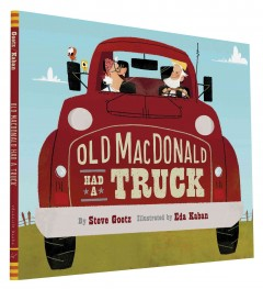 Old Macdonald had a truck /  by Steve Goetz ; illustrated by Eda Kaban. - by Steve Goetz ; illustrated by Eda Kaban.