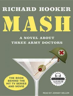 MASH : a novel about three Army doctors - Richard Hooker.
